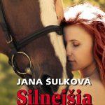 RECENZIA: Jana Šulková – Silnejšia ako osud