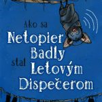 RECENZIA: Mary Roe - Ako sa netopier Badly stal letovým dispečerom