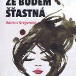 Adriana Gregorová - Povedal, že budem šťastná