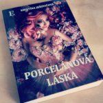 RECENZIA: Kristína Ježovičová - Porcelánová láska