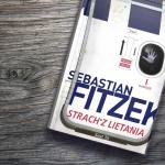 Psychotriler Strach z lietania od majstra trileru Sebastiana Fitzeka