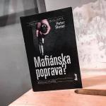 Bývalý policajt a mafiánska poprava: Slovenská detektívka (nielen) o politike a mafii