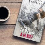 Nový vzťahový román Čo má ona a ja nie od Adriany Macháčovej ukazuje nástrahy spolužitia generácií