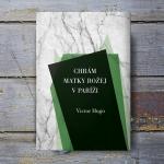 Kultové dielo Victora Huga v novom vydaní: Chrám Matky Božej v Paríži vychádza znova po niekoľkých desaťročiach