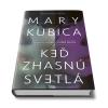 Novinka Keď zhasnú svetlá od Mary Kubica: Kvalitne rozpracovaný psychotriler plný napätia