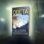 Novinka od Ellison Cooper s názvom Obeta: Premyslené krimi s vydareným finálnym rozuzlením