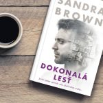 Romantický triler Dokonalá lesť od Sandry Brown opäť spája mrazivé napätie a zakázanú vášeň