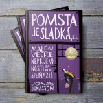Jonas Jonasson vytvoril v novinke Pomsta je sladká opäť humorný príbeh plný bizarných postavičiek a absurdných situácií