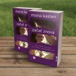 Kniha Začať znova od Mony Kasten: Romantický príbeh plný priateľstva, lásky či nádeje v lepšie začiatky